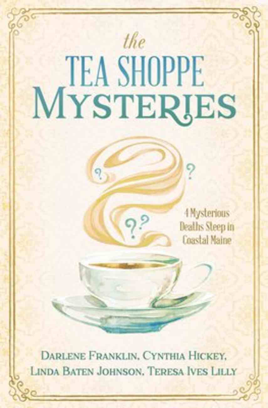 The Tea Shoppe Mysteries: 4 Short Stories in One Paperback
