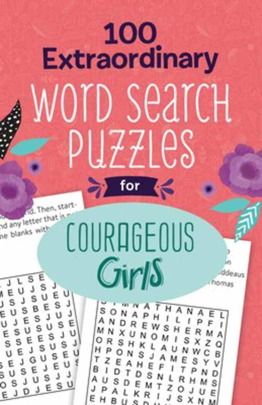 100 Extraordinary Word Search Puzzles For Courageous Girls (Courageous Girls Series) Paperback