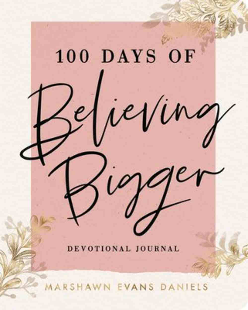 100 Days of Believing Bigger Flexi Back