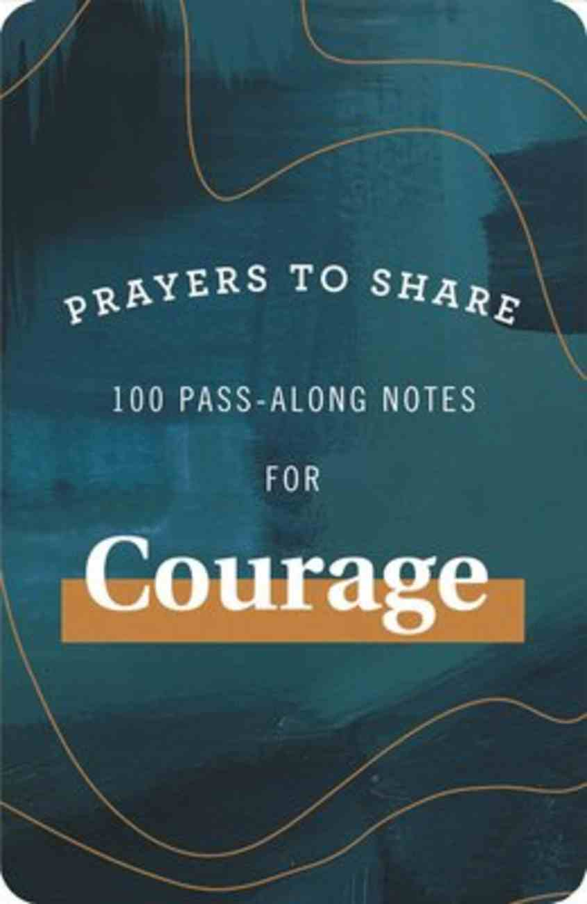 Prayers to Share: 100 Pass-Along Notes For Courage Paperback