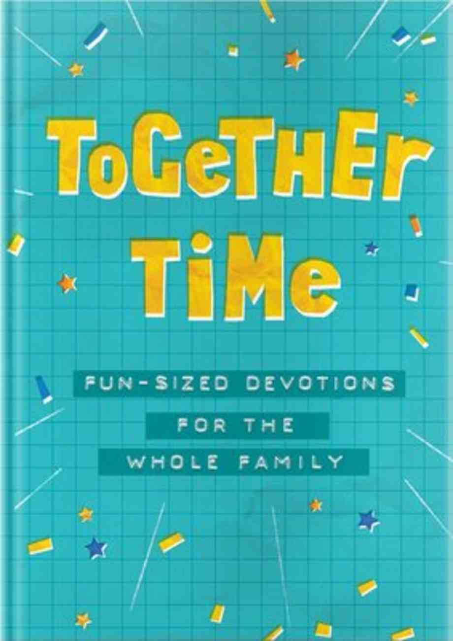 Together Time: Fun-Sized Devotions For the Whole Family Hardback