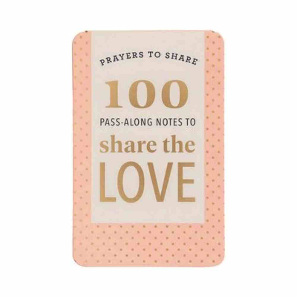 Prayers to Share: 100 Pass-Along Notes to Share the Love Paperback