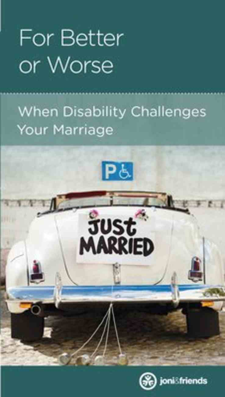 For Better Or Worse: When Disability Challenges Your Marriage (Marriage Mini Books Series) Booklet