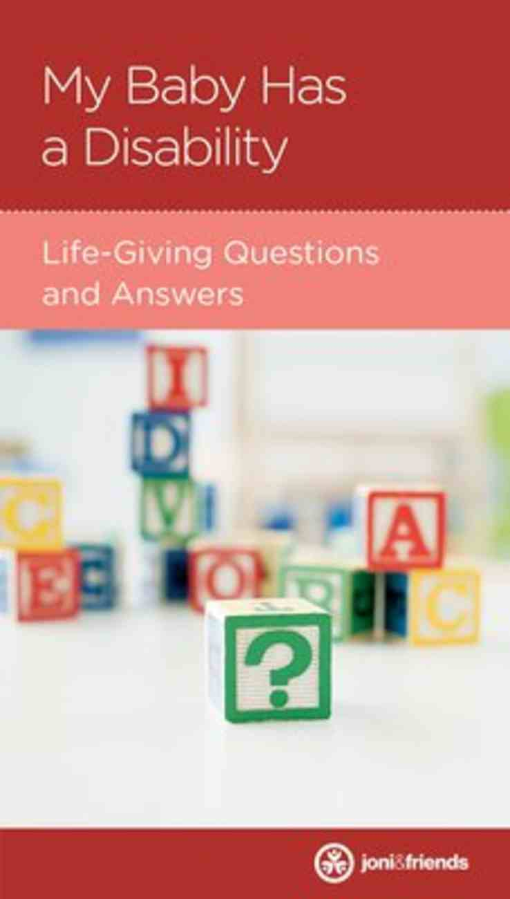 My Baby Has a Disability: Life-Giving Questions and Answers (Parenting Mini Books Series) Booklet