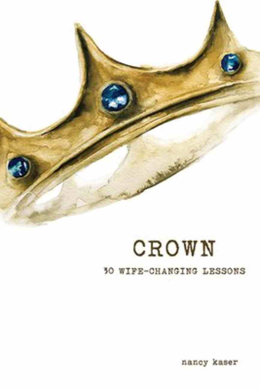 Crown: 30 Wife-Changing Lessons Paperback