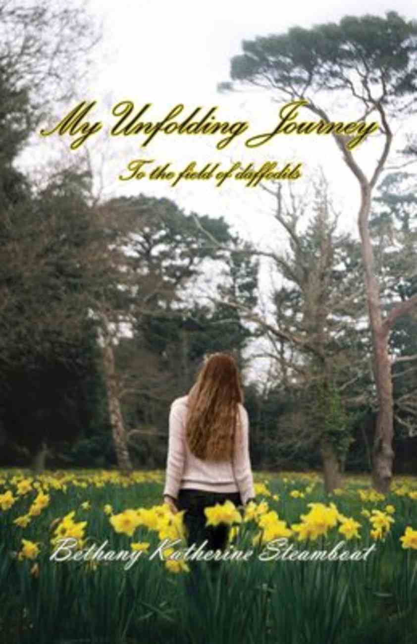 My Unfolding Journey to the Field of Daffodils Paperback
