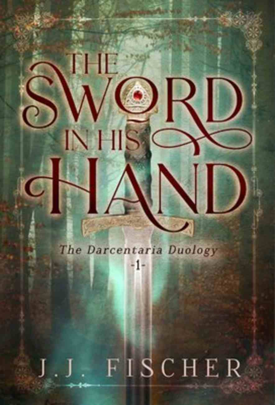 The Sword in His Hand (#01 in The Darcentaria Duology Series) Paperback