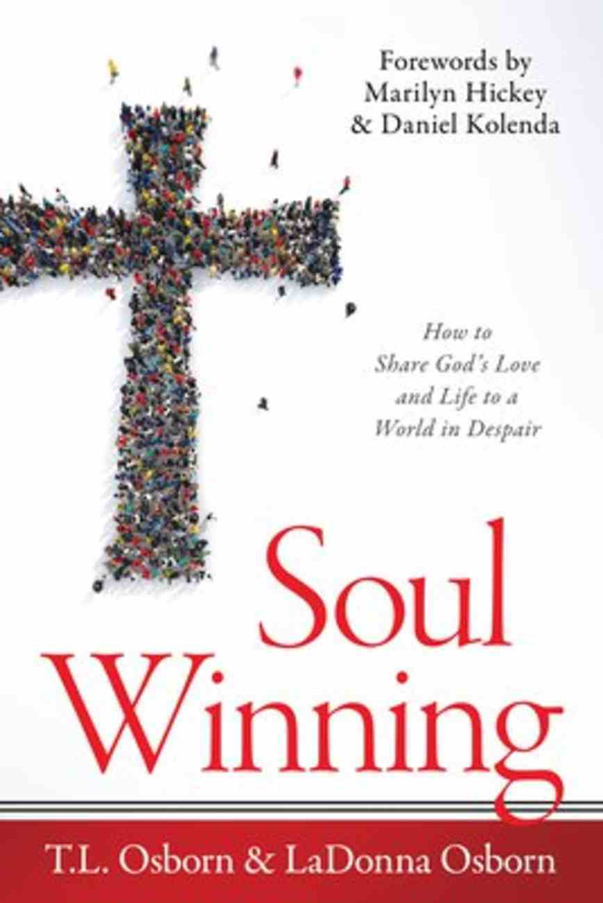 Soul Winning: How to Share God's Love and Life to a World in Despair Paperback