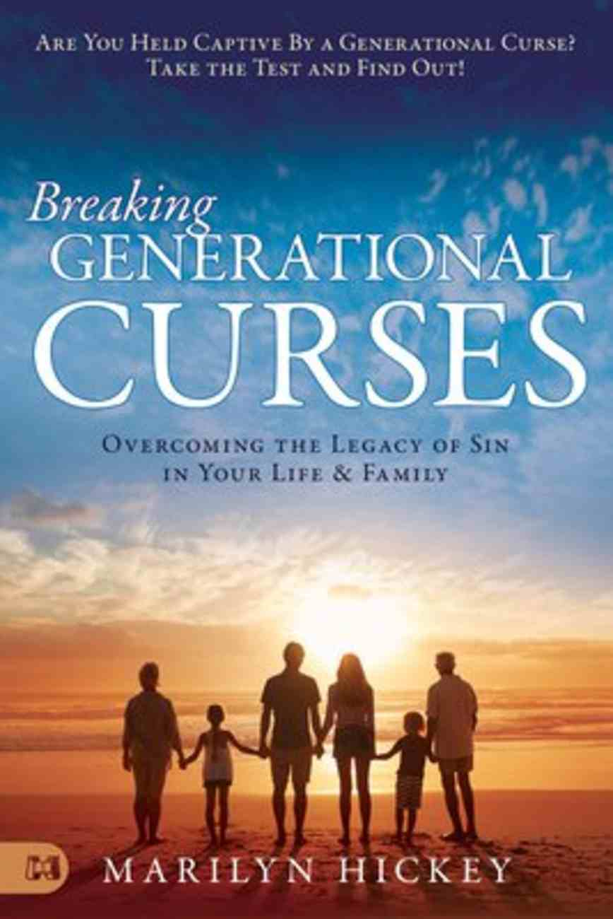 Breaking Generational Curses: Overcoming the Legacy of Sin in Your Life and Family Paperback