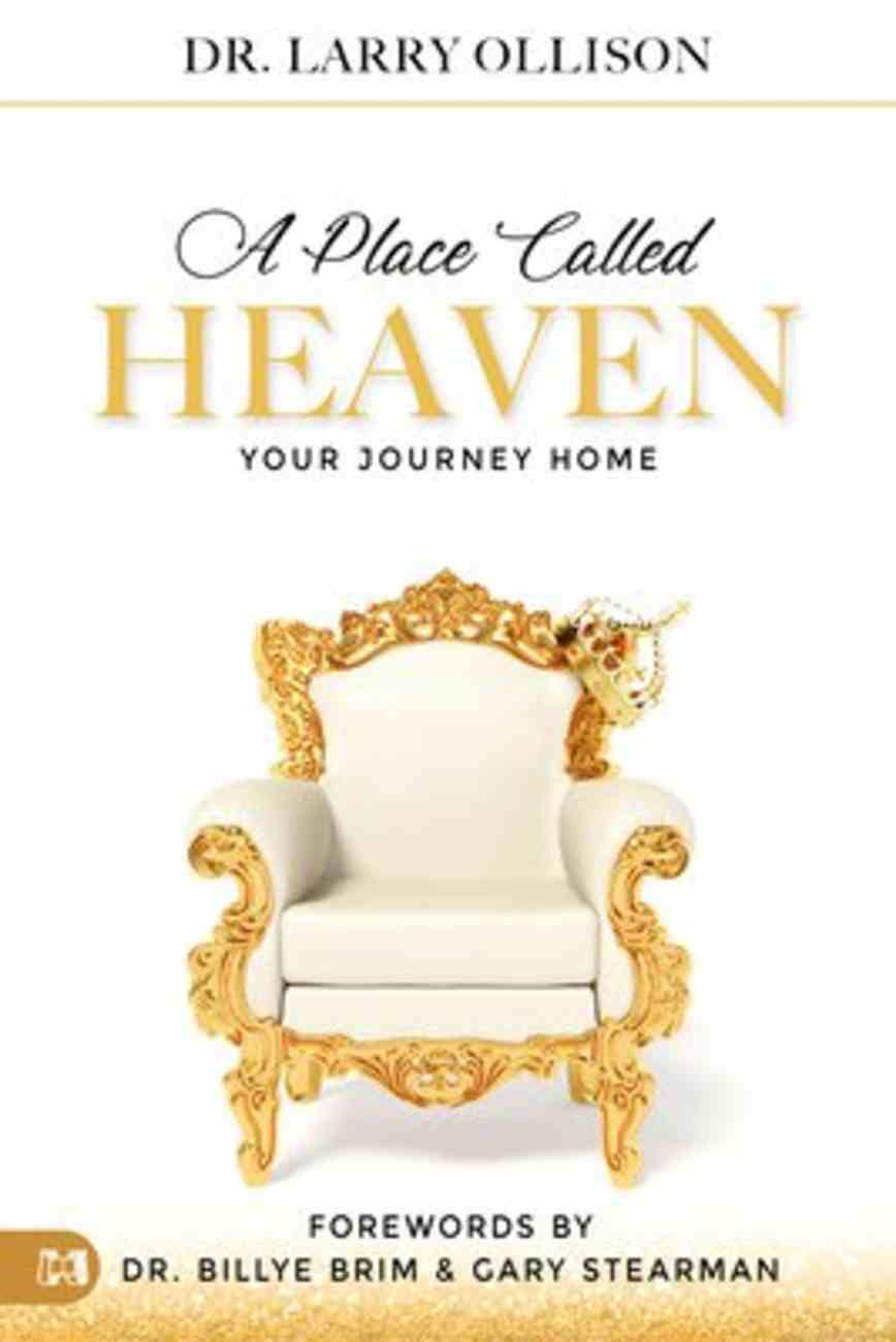 A Place Called Heaven: Your Journey Home Paperback
