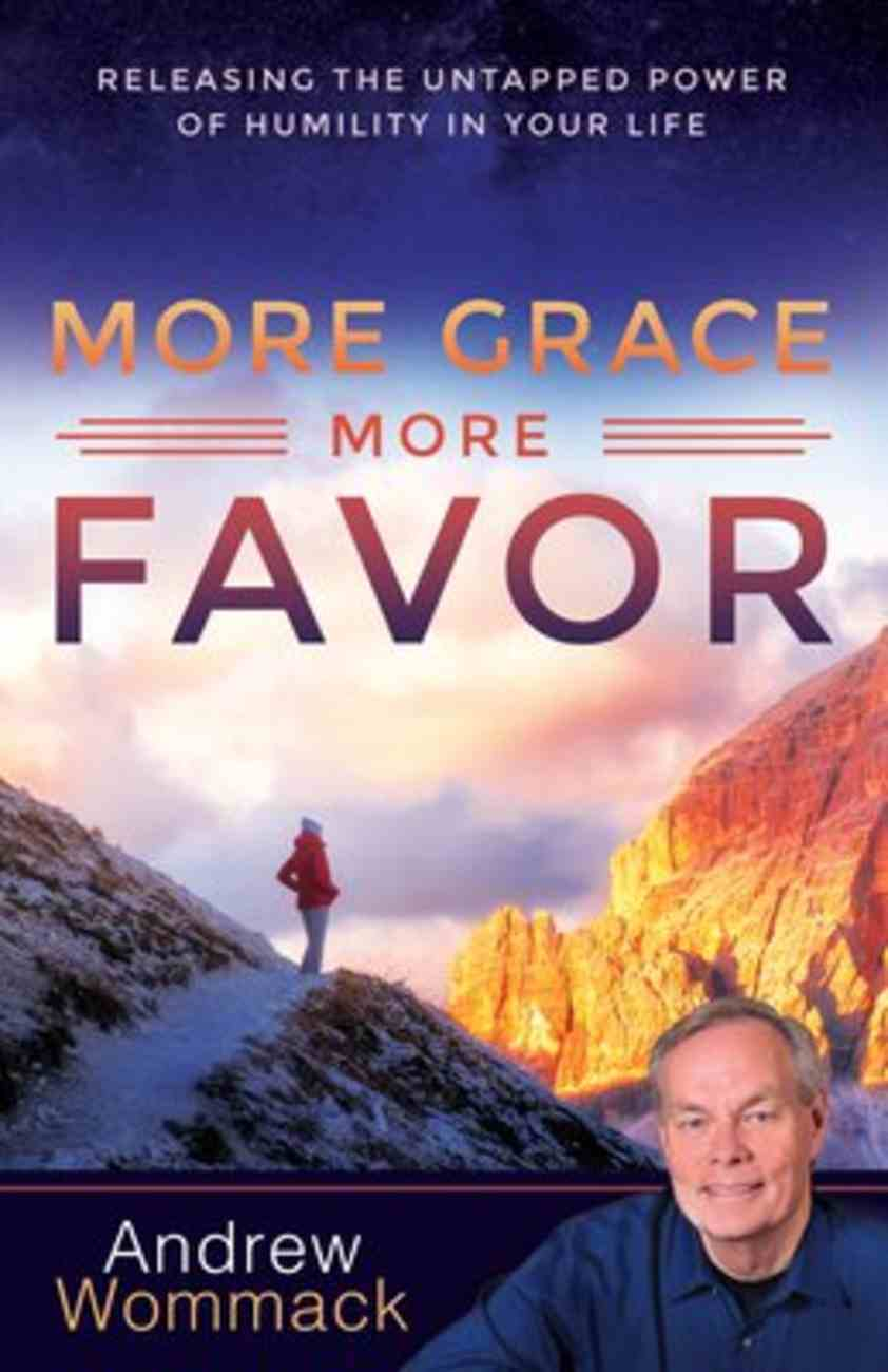 More Grace, More Favor: Releasing the Untapped Power of Humility in Your Life Paperback