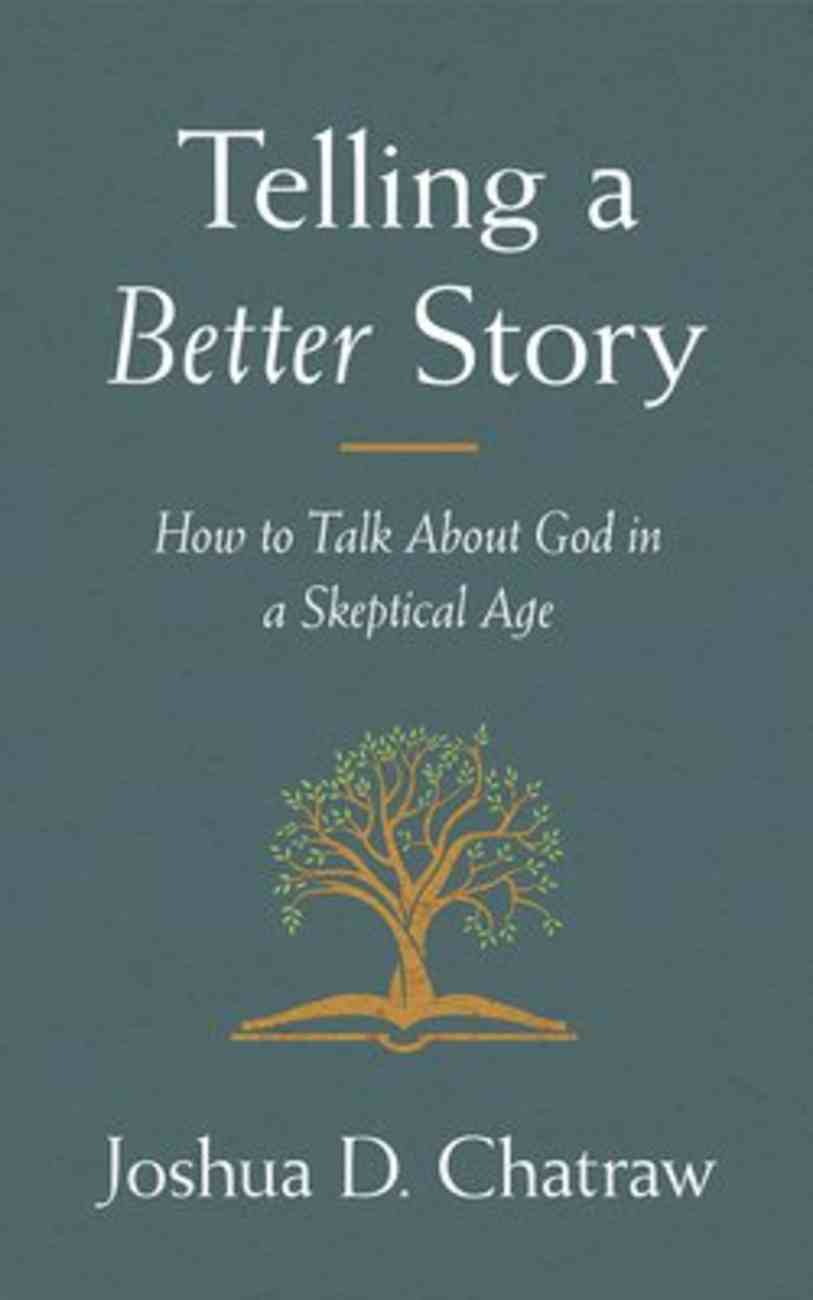 Telling a Better Story: Reimagining How to Talk About God in a Skeptical Age (6 Cds) CD