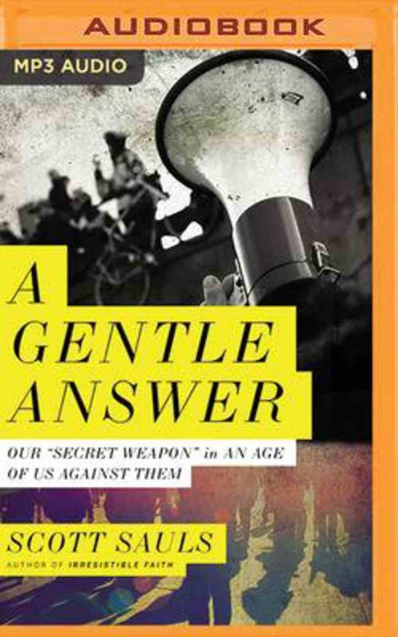 """A Gentle Answer: Our """"Secret Weapon"""" in An Age of Us Against Them (Mp3) CD"""