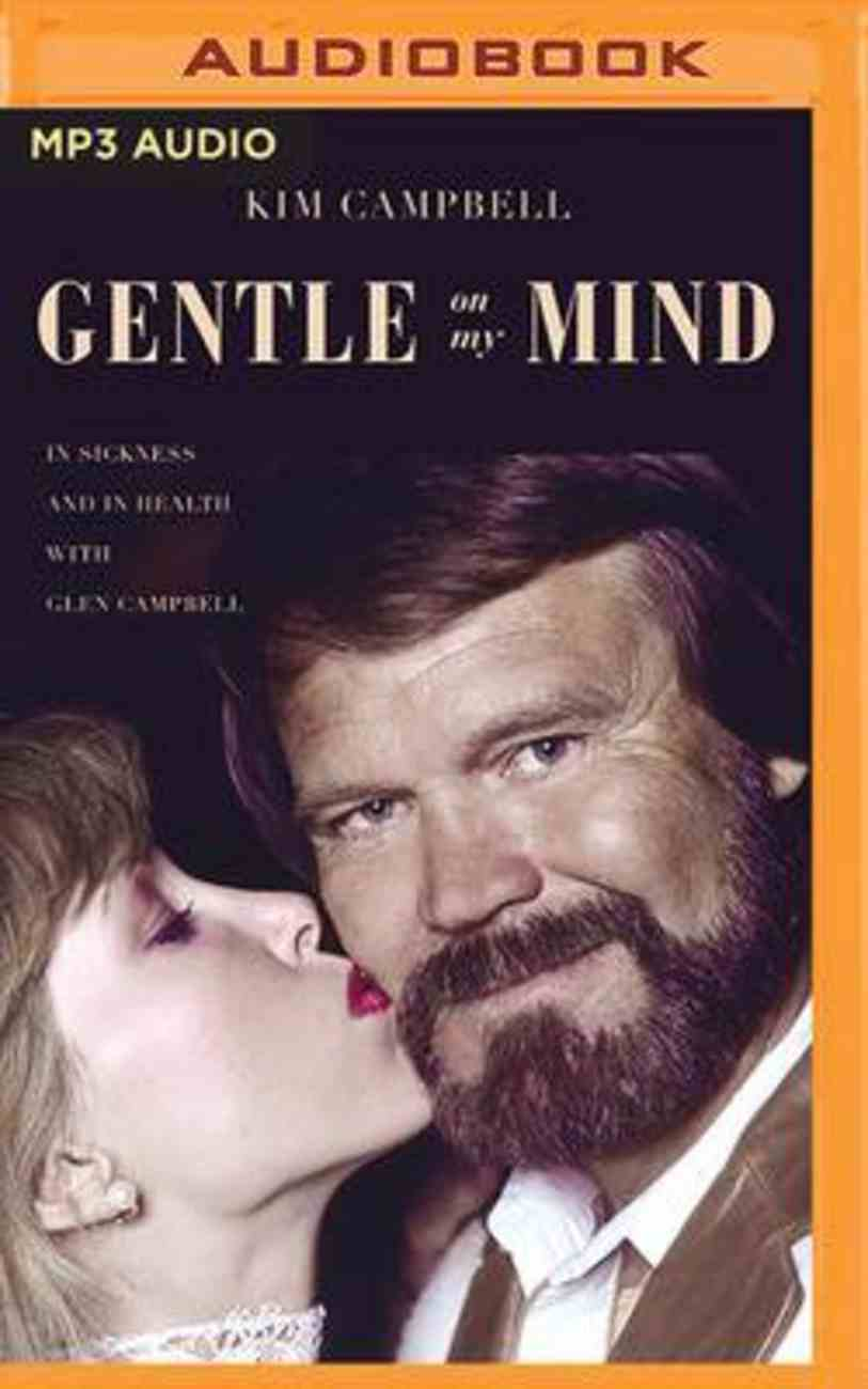 Gentle on My Mind: In Sickness and in Health With Glen Campbell (Mp3) CD
