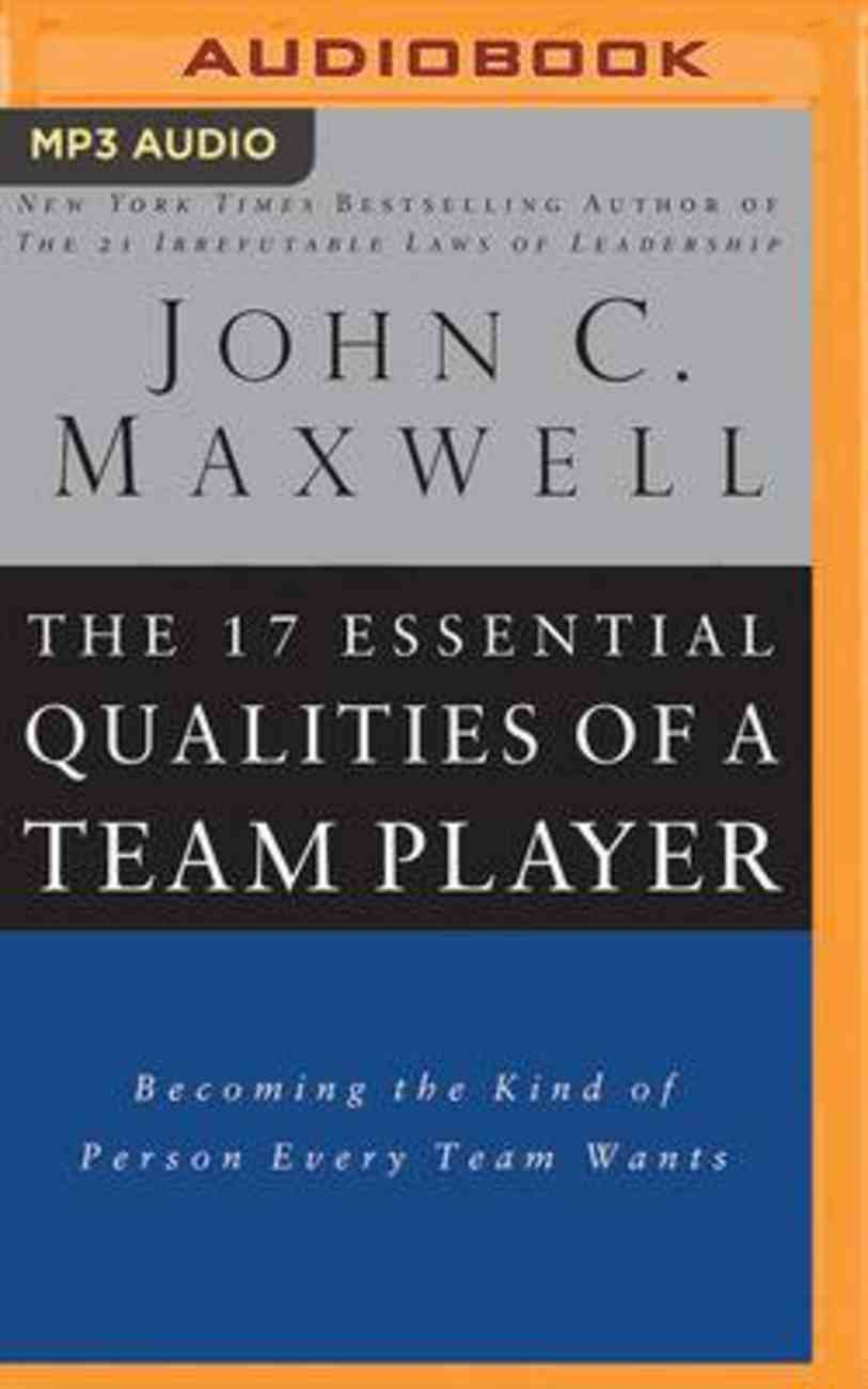 The 17 Essential Qualities of a Team Player: Becoming the Kind of Person Every Team Wants (Mp3) CD