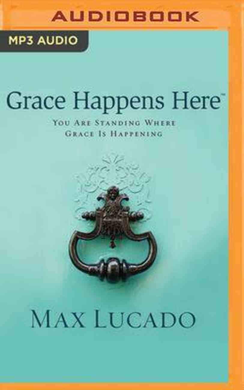 Grace Happens Here: You Are Standing Where Grace is Happening (Mp3) CD