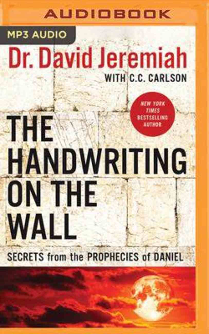 Handwriting on the Wall: Secrets From the Prophecies of Daniell (Unabridged, Mp3) CD