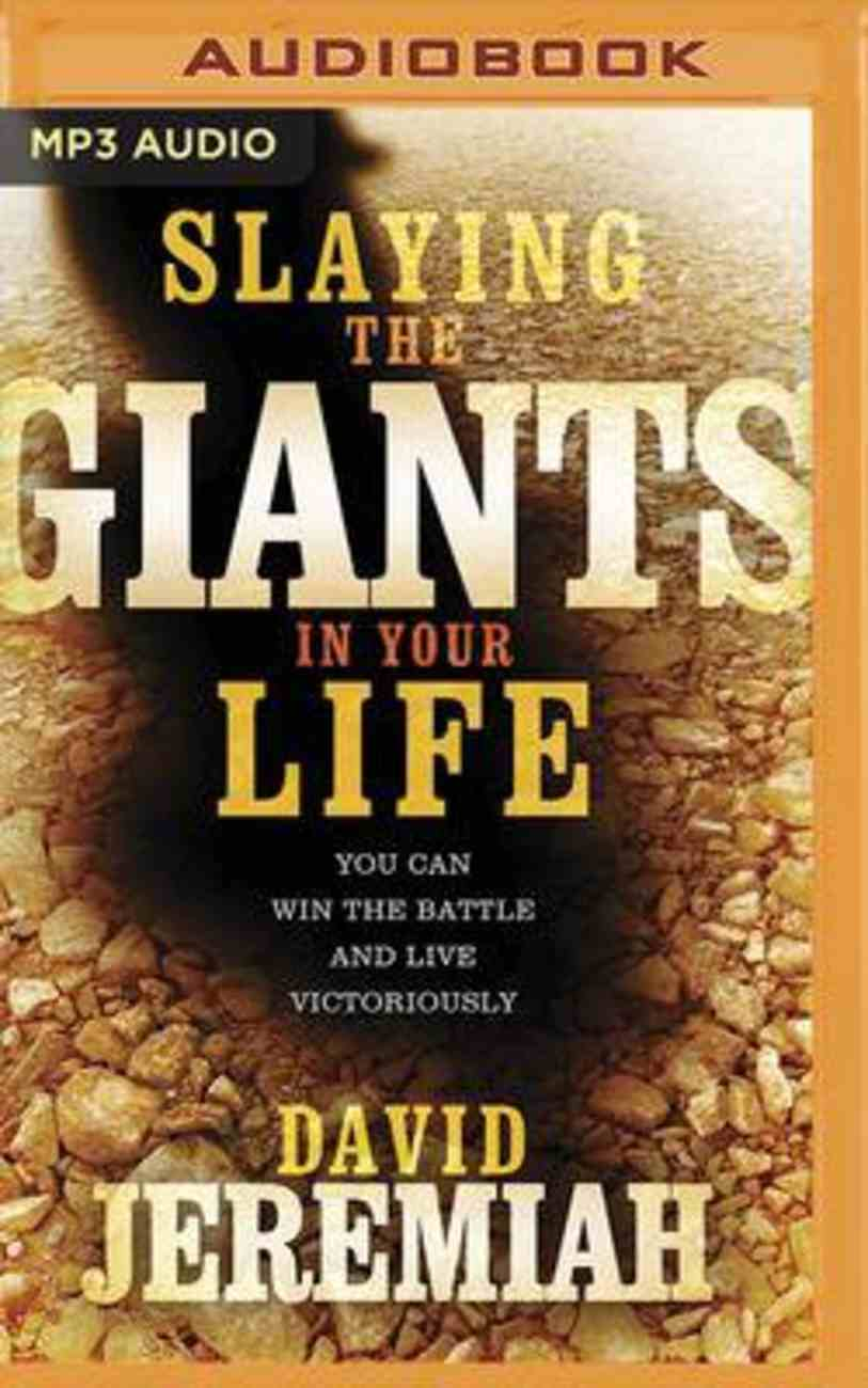 Slaying the Giants in Your Life: You Can Win the Battle and Live Victoriously (Mp3) CD