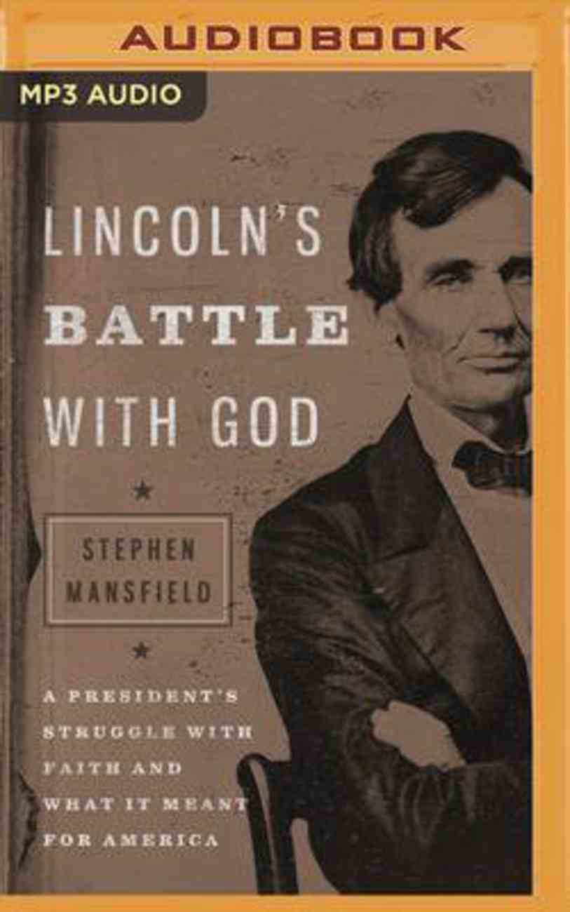 Lincoln's Battle With God: A President's Struggle With Faith and What It Meant For America (Mp3) CD