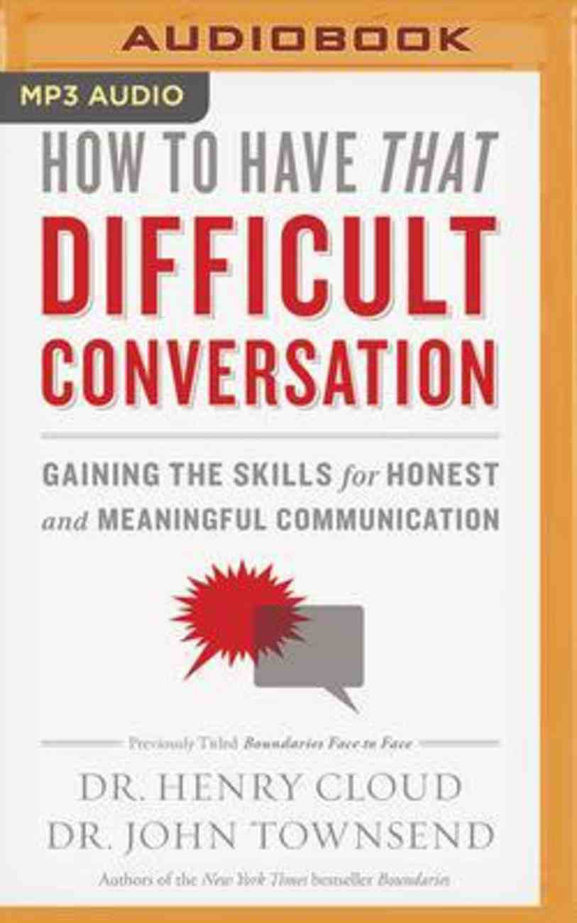How to Have That Difficult Conversation: Gaining the Skills For Honest and Meaningful Communication (Mp3) CD