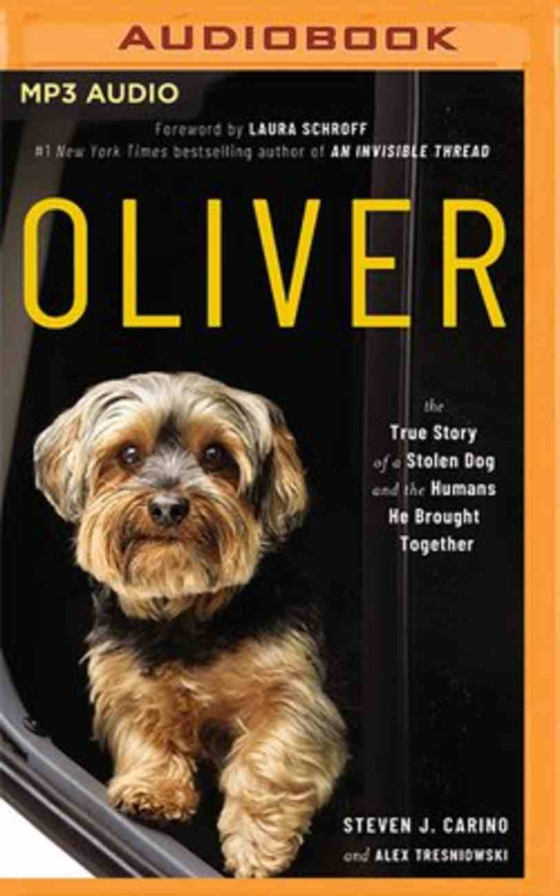 Oliver: The True Story of a Stolen Dog and the Humans He Brought Together (Unabridged Mp3) CD