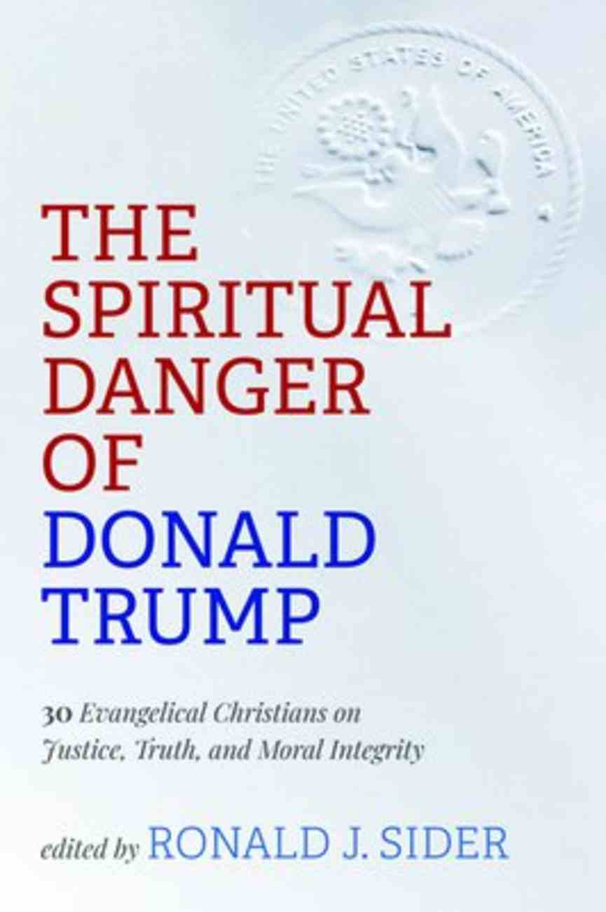 The Spiritual Danger of Donald Trump Paperback