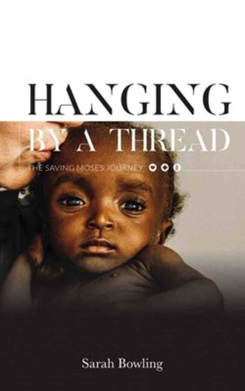 Hanging By a Thread: The Saving Moses Journey Hardback