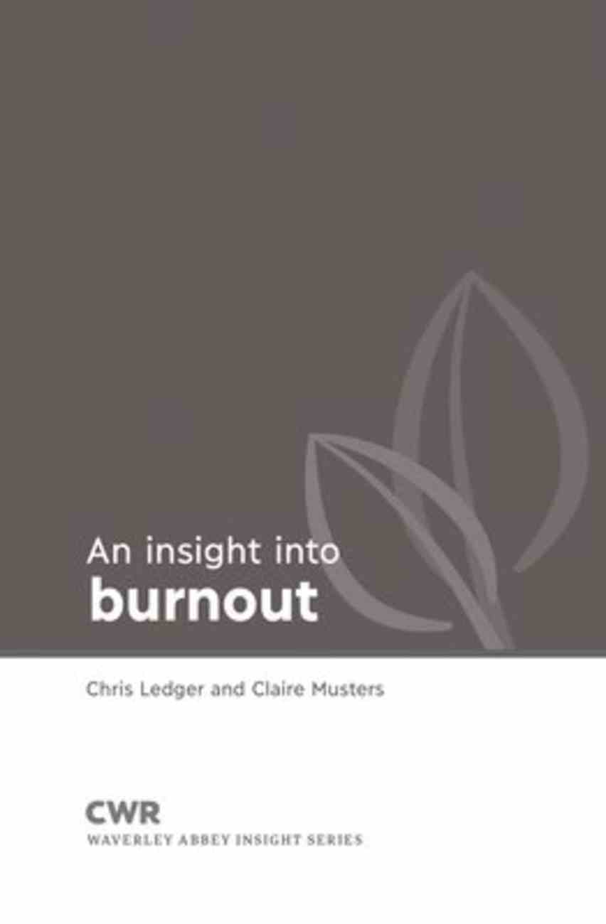 Insight Into Burnout (Waverley Abbey Insight Series) Paperback