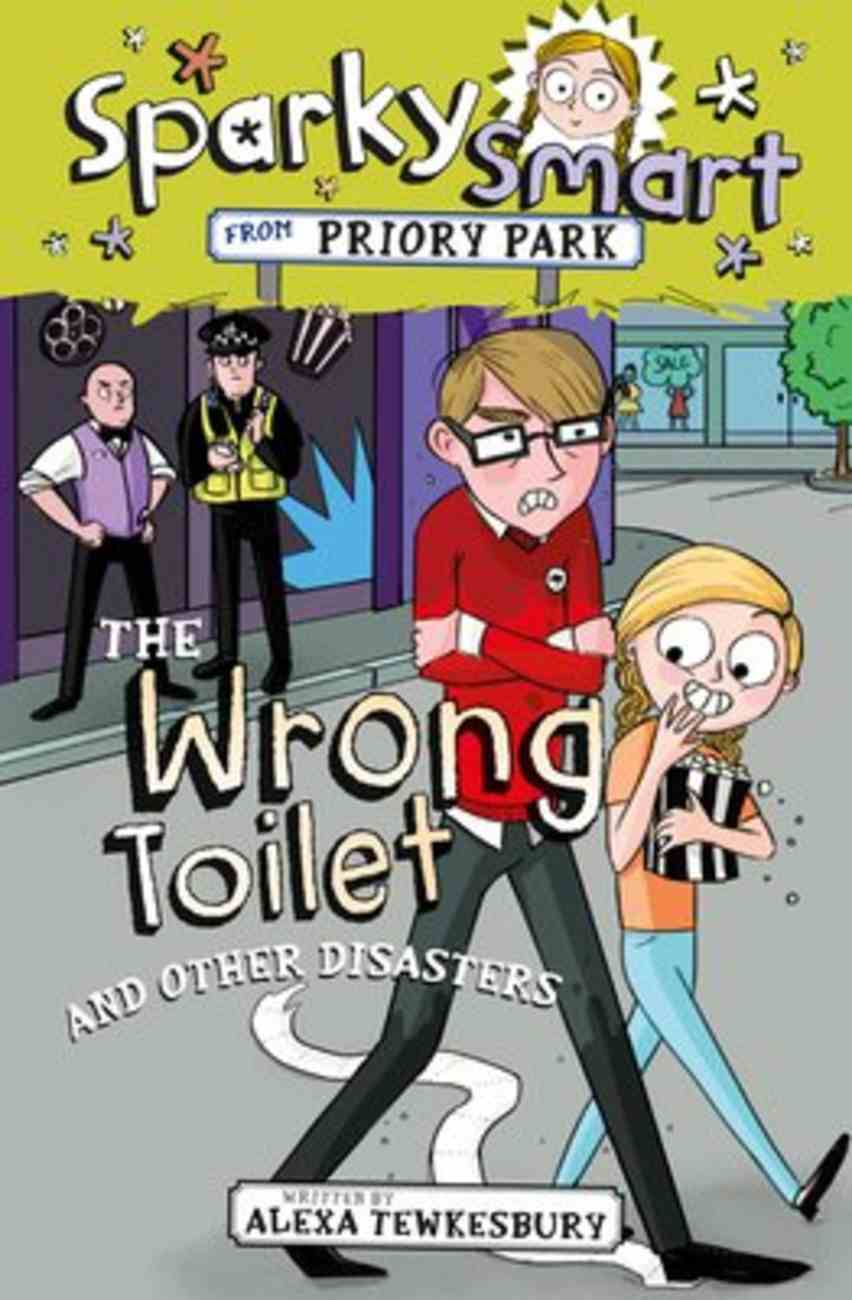 The Wrong Toilet and Other Disasters (Sparky Smart From Priory Park Series) Paperback