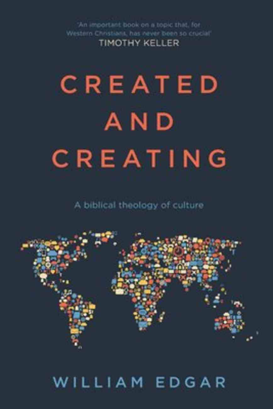 Created and Creating: A Biblical Theology of Culture Paperback
