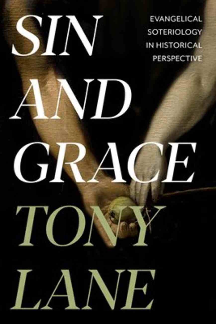 Sin and Grace: Evangelical Soteriology in Historical Perspective Paperback