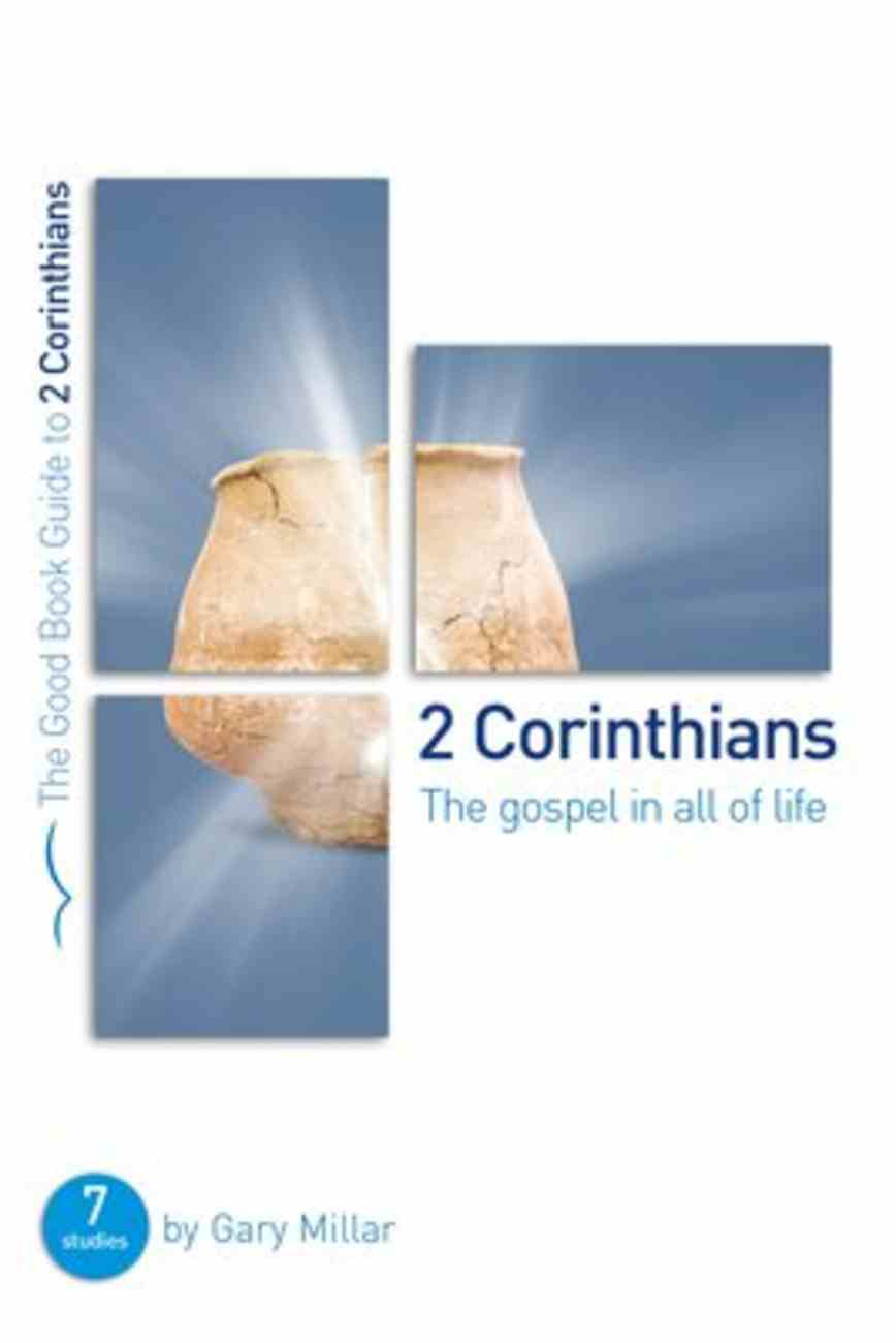 2 Corinthians: The Gospel in All of Life: Eight Studies For Groups and Individuals (The Good Book Guides Series) Paperback