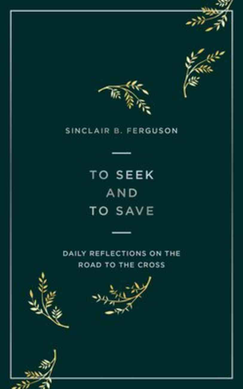 To Seek and to Save: Reflections For Lent on the Road to the Cross Paperback