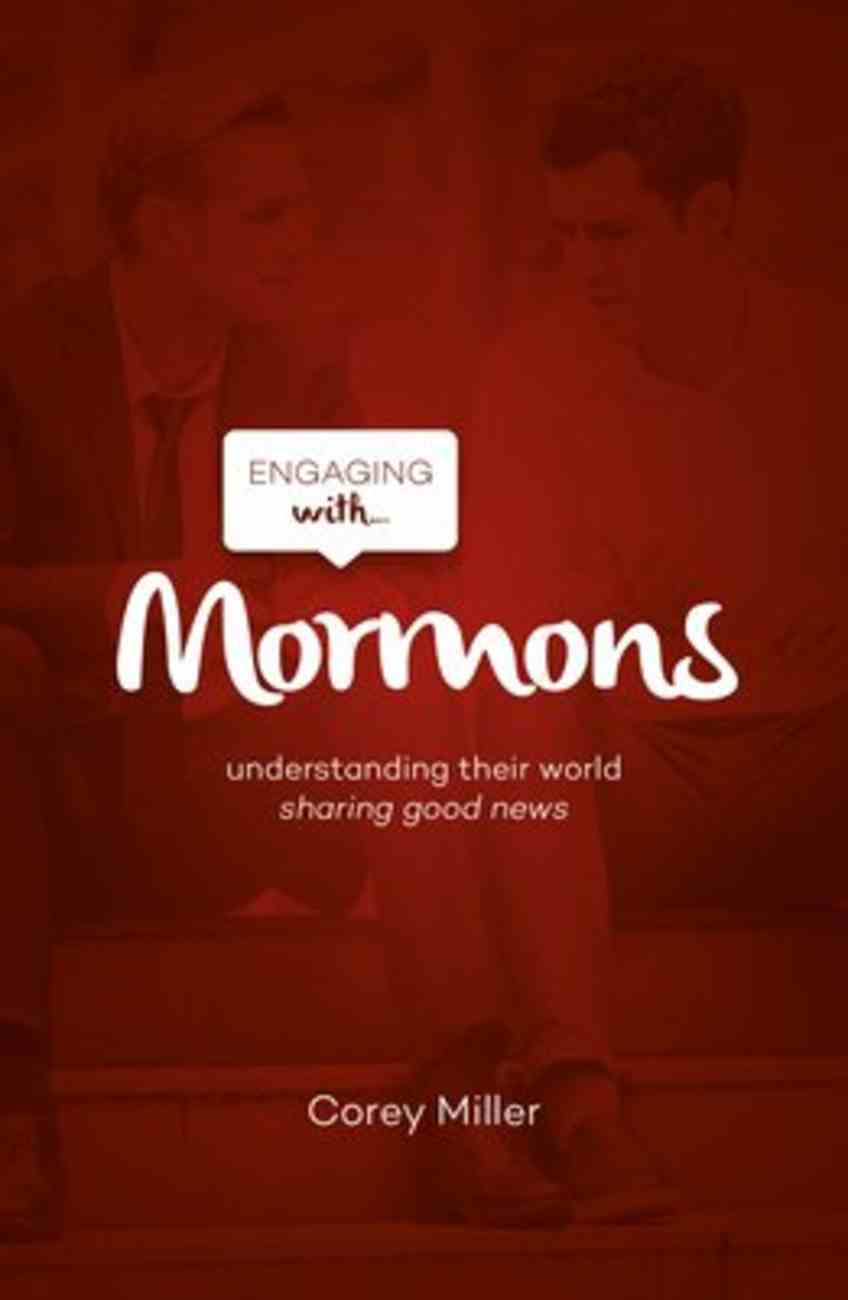 Engaging With Mormons: Understanding Their World; Sharing Good News PB (Smaller)