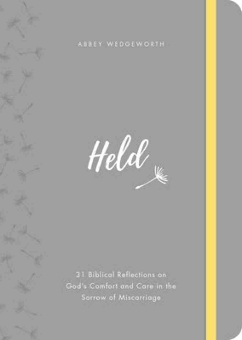 Held: 31 Biblical Reflections on God's Comfort and Care in the Sorrow of Miscarriage Hardback