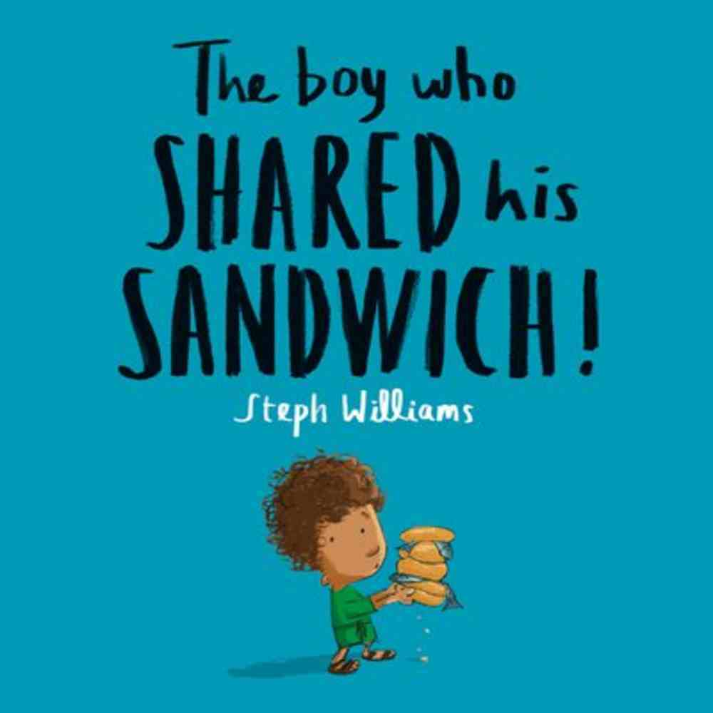 The Boy Who Shared His Sandwich (Little Me, Big God Series) Paperback