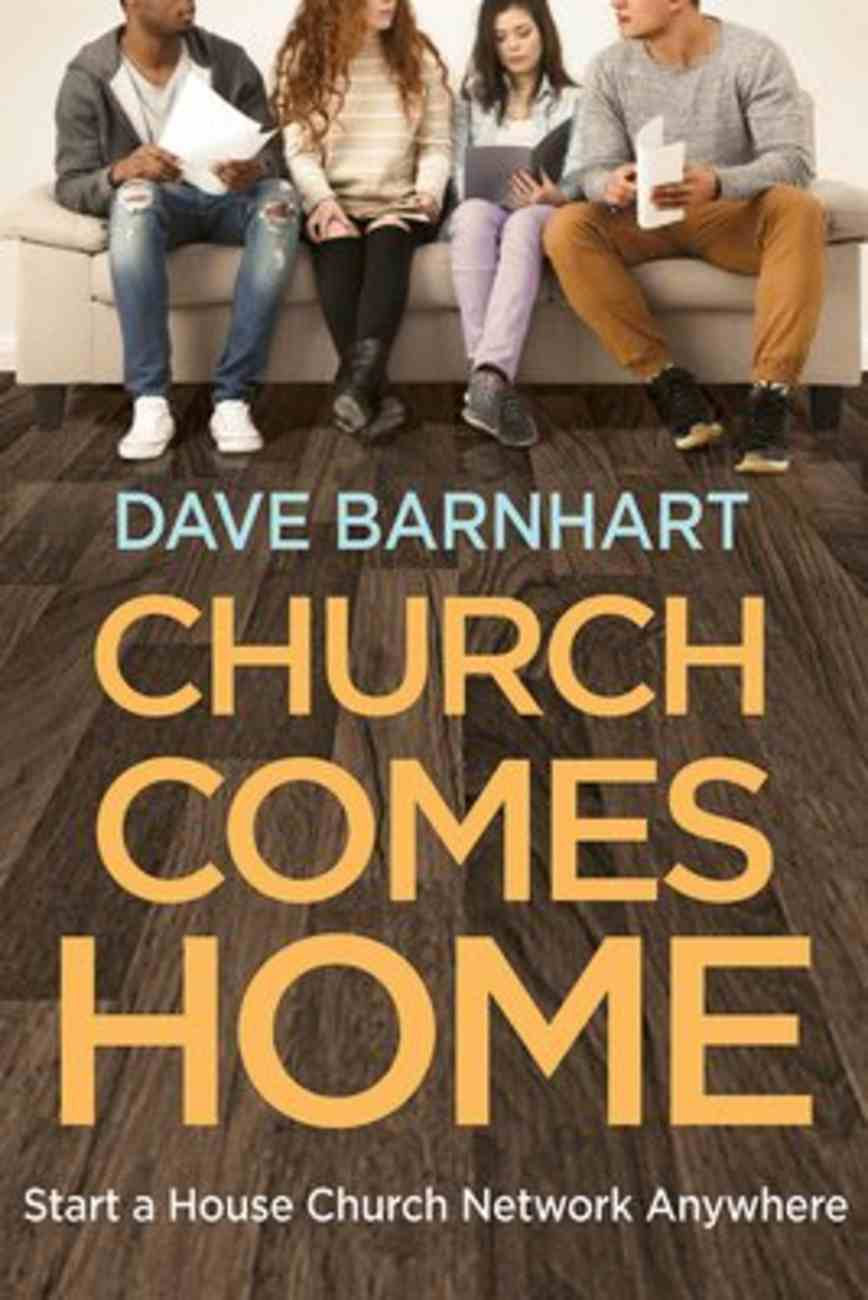 Church Comes Home: Start a House Church Network Anywhere Paperback
