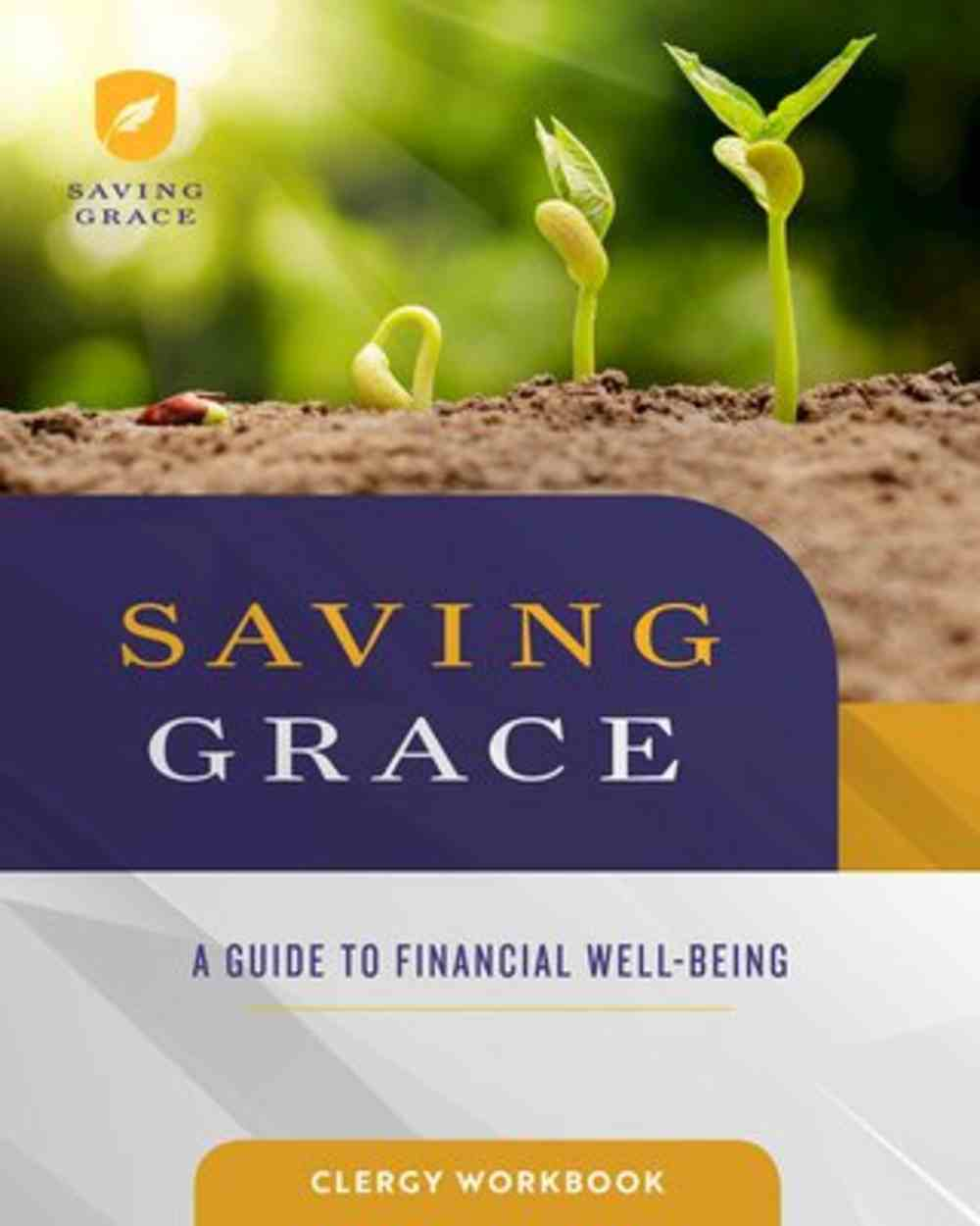 Saving Grace: A Guide to Financial Well-Being (Clergy Workbook) Paperback