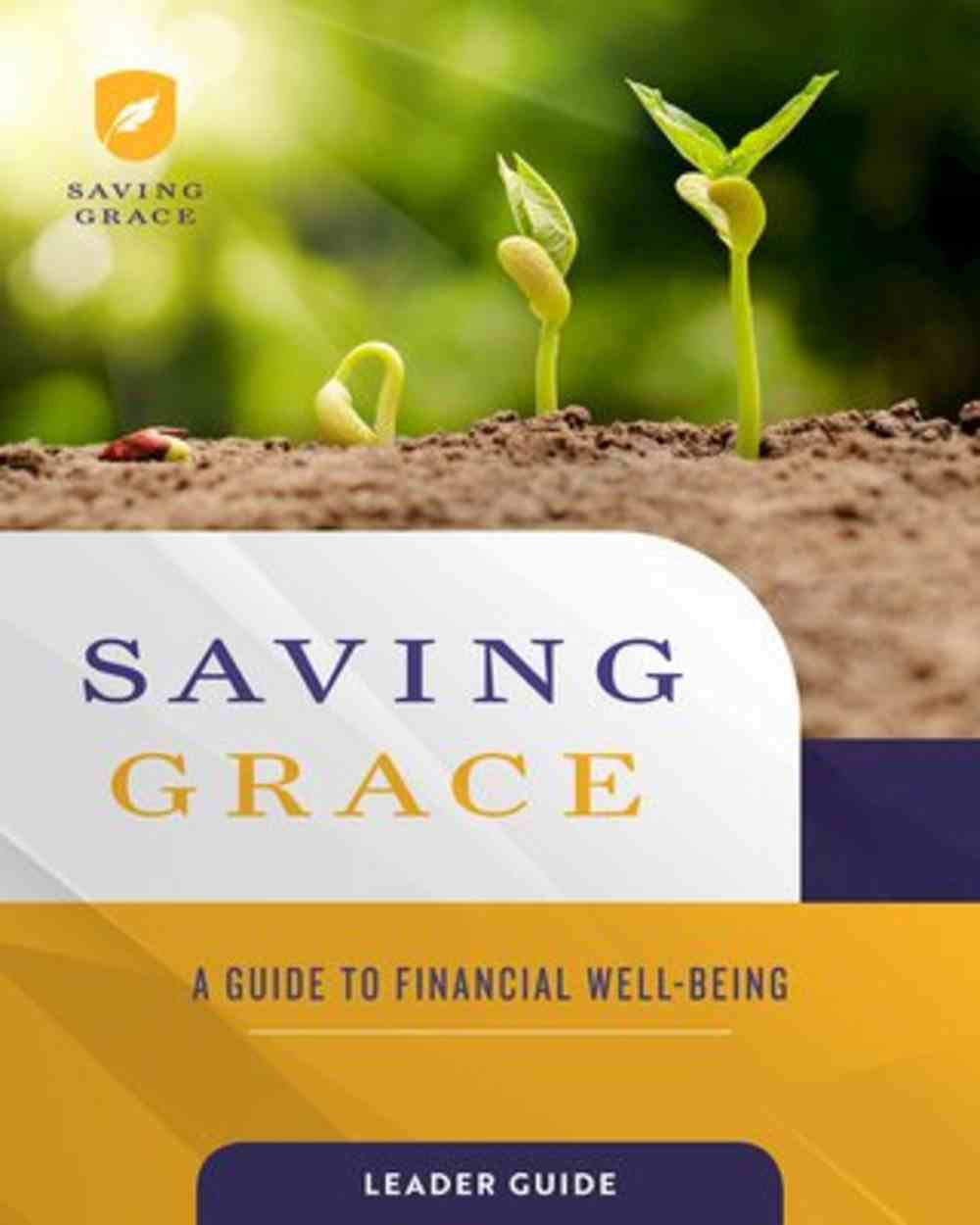 Saving Grace: A Guide to Financial Well-Being (Leader Guide) Paperback