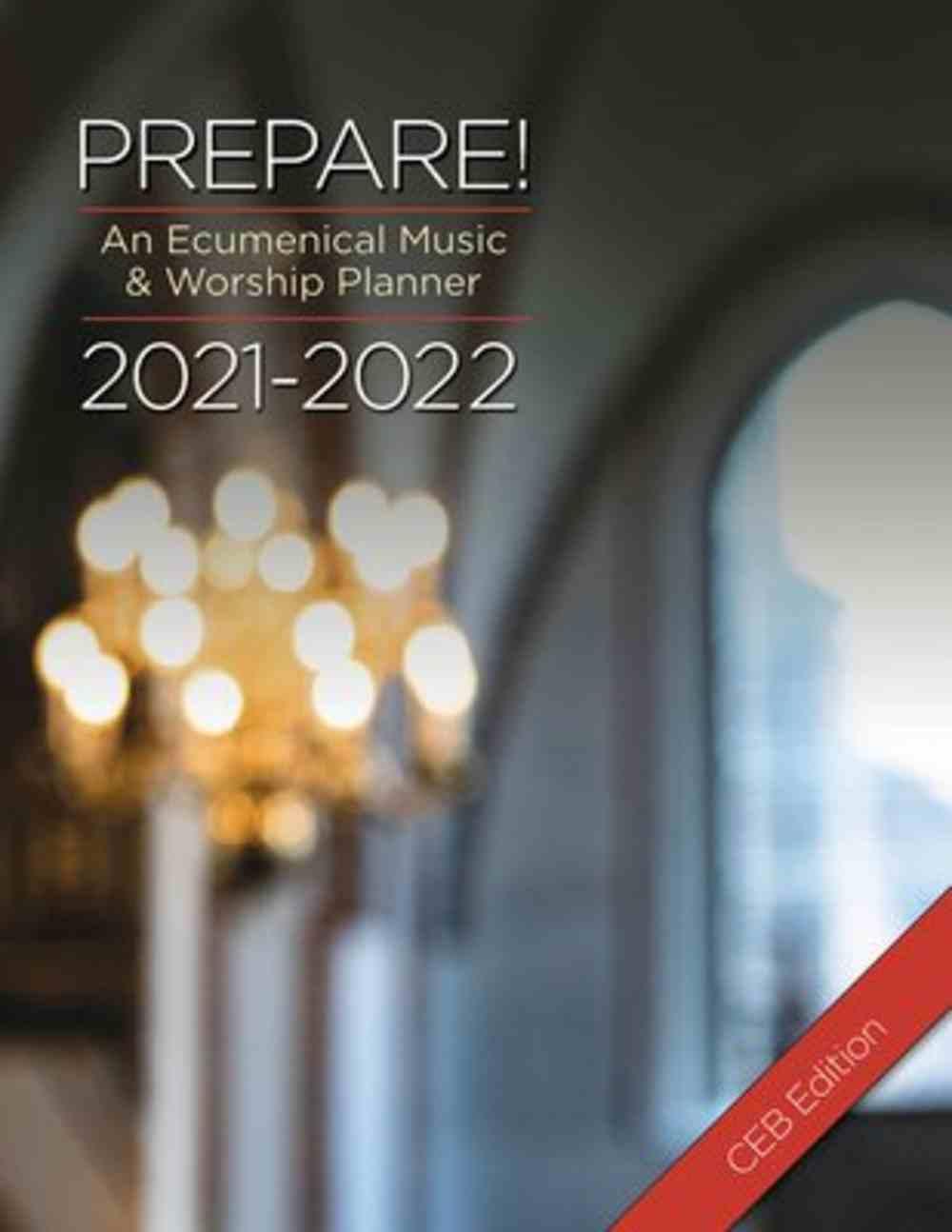 Prepare! 2021-2022 Ceb Edition: An Ecumenical Music & Worship Planner Spiral