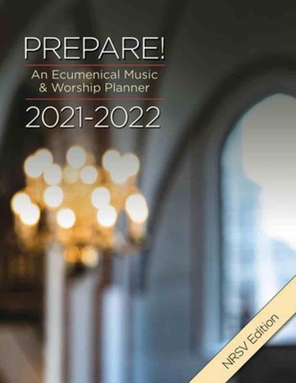 Prepare! 2021-2022 NRSV Edition: An Ecumenical Music & Worship Planner Spiral