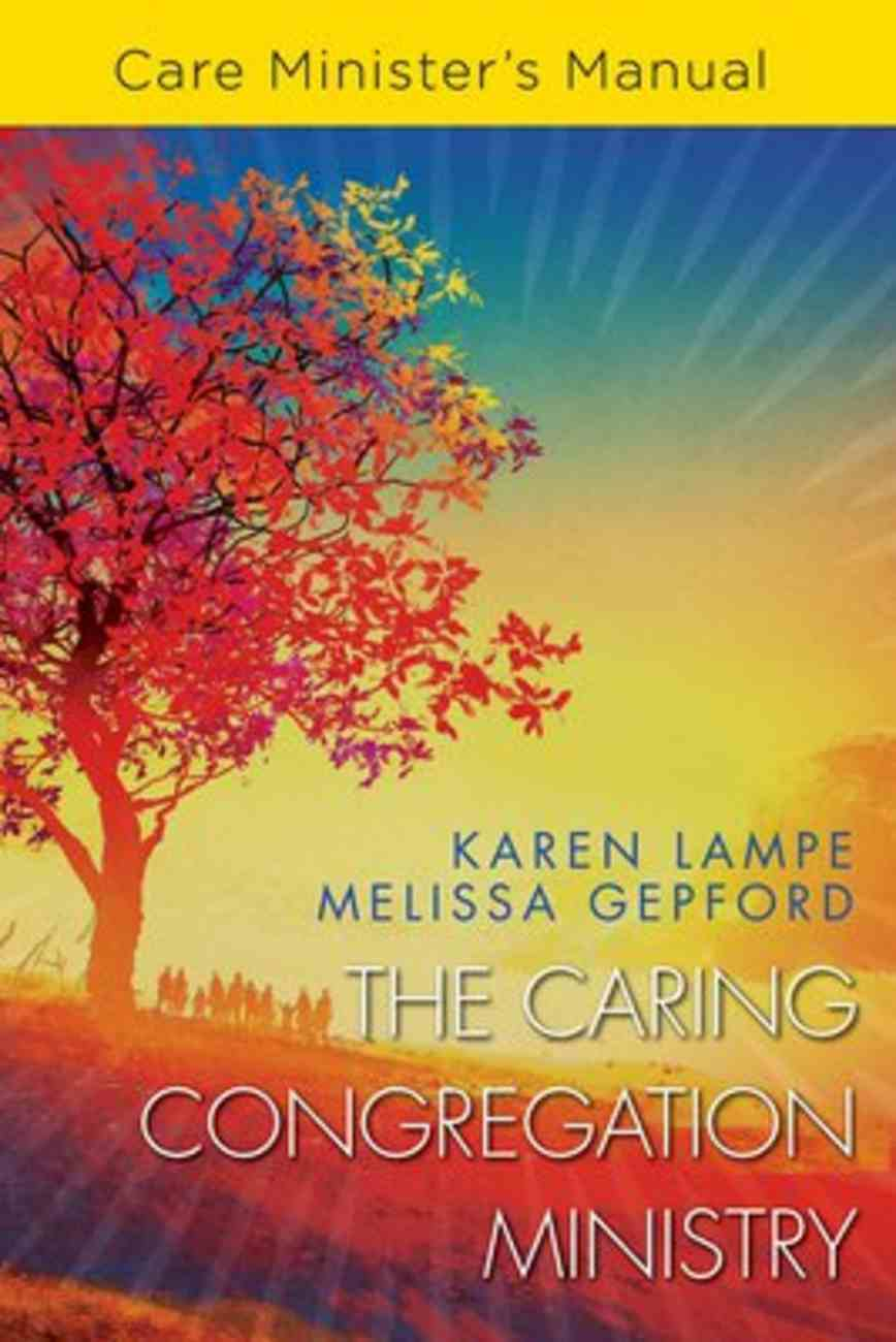 The Caring Congregation Ministry (Care Minister's Manual) Paperback
