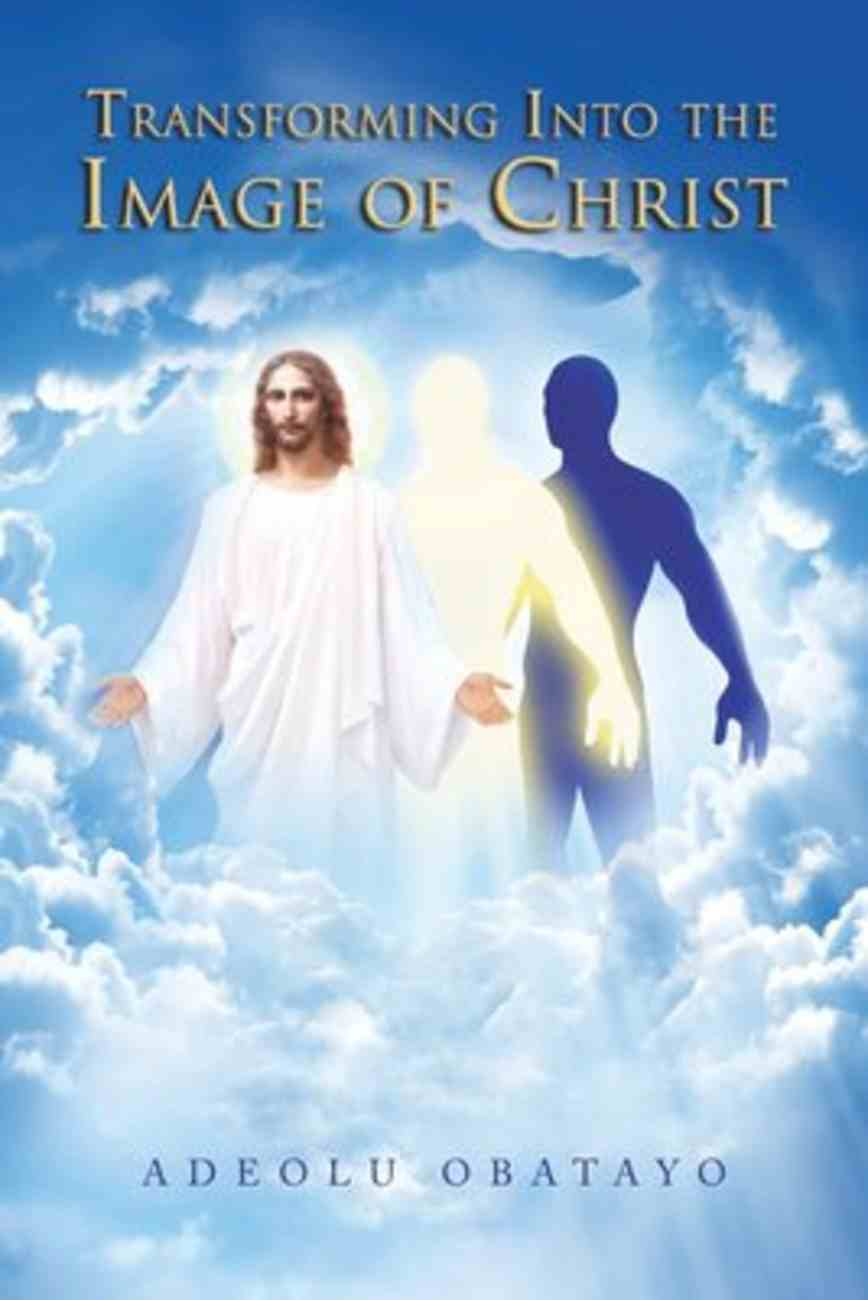 Transforming Into the Image of Christ Paperback