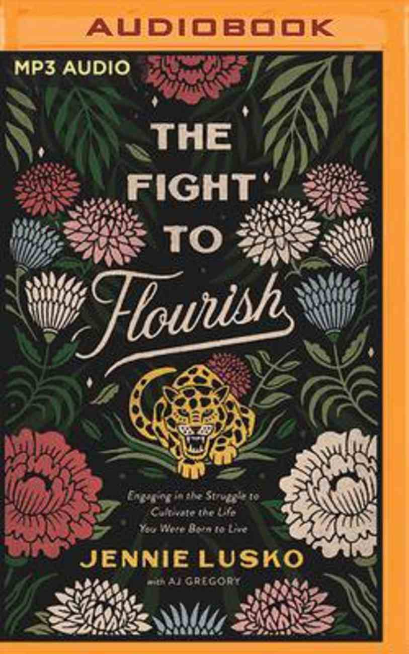 The Fight to Flourish: Engaging in the Struggle to Cultivate the Life You Were Born to Live (Mp3) CD