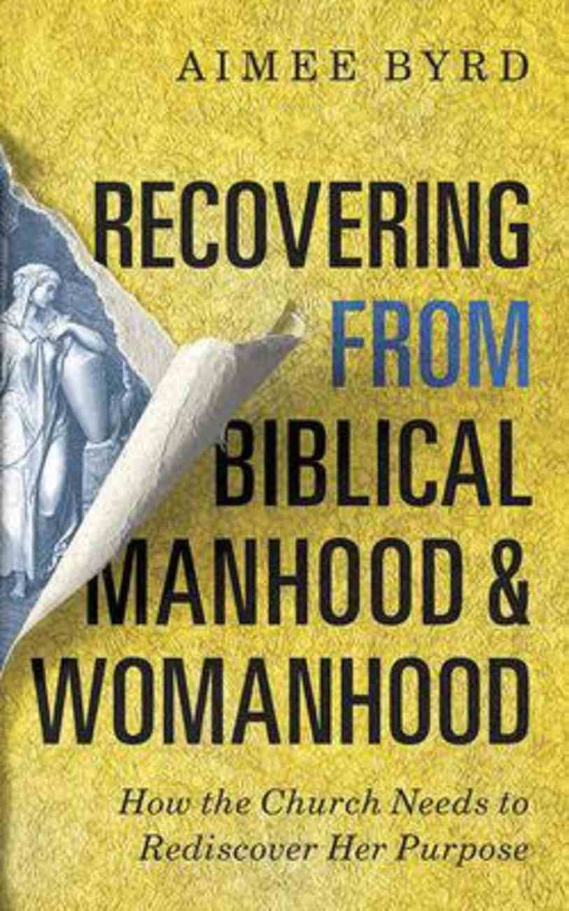Recovering From Biblical Manhood and Womanhood: How the Church Needs to Rediscover Her Purpose (6 Cds) CD