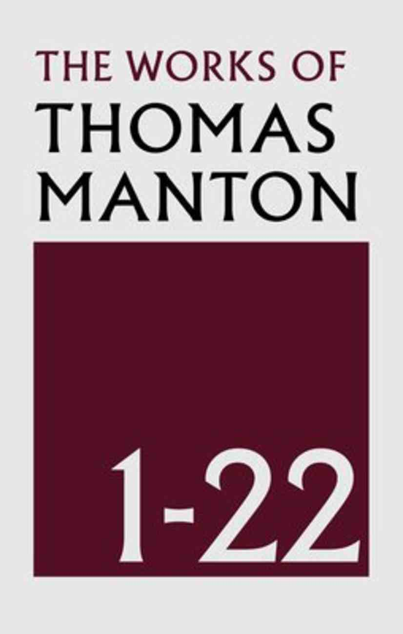 Works of Thomas Manton. the (22 Vol Set) Hardback