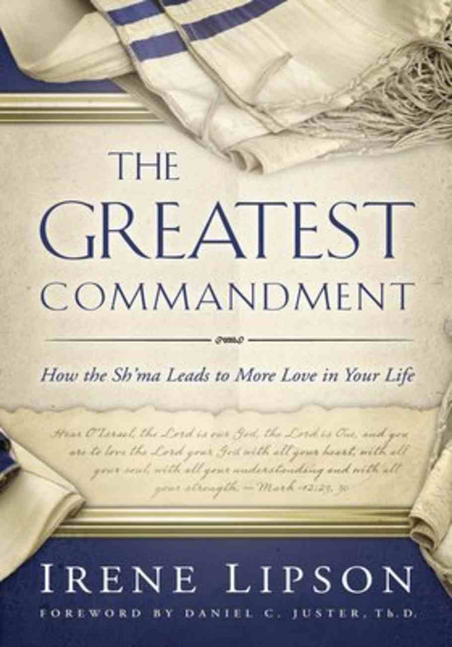 The Greatest Commandment: How the Sh'ma Leads to More Love in Your Life Paperback