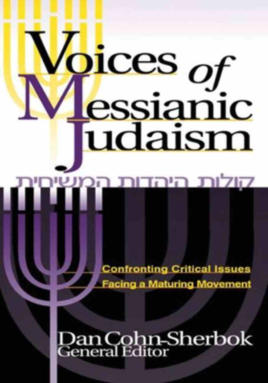 Voices of Messianic Judaism: Confronting Critical Issues Facing a Maturing Movement Paperback