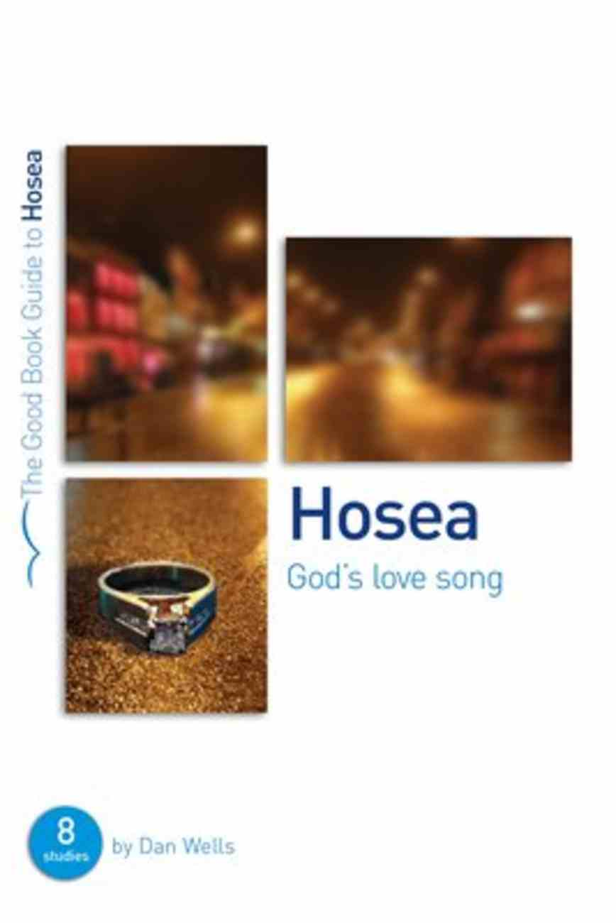Hosea - God's Love Song (The Good Book Guides Series) Paperback