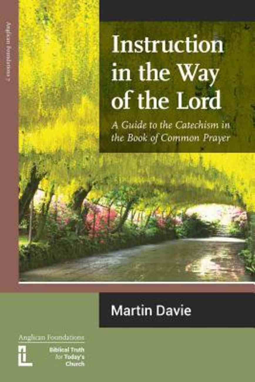 Instruction in the Way of the Lord: A Guide to the Catechism in the Book of Common Prayer Paperback
